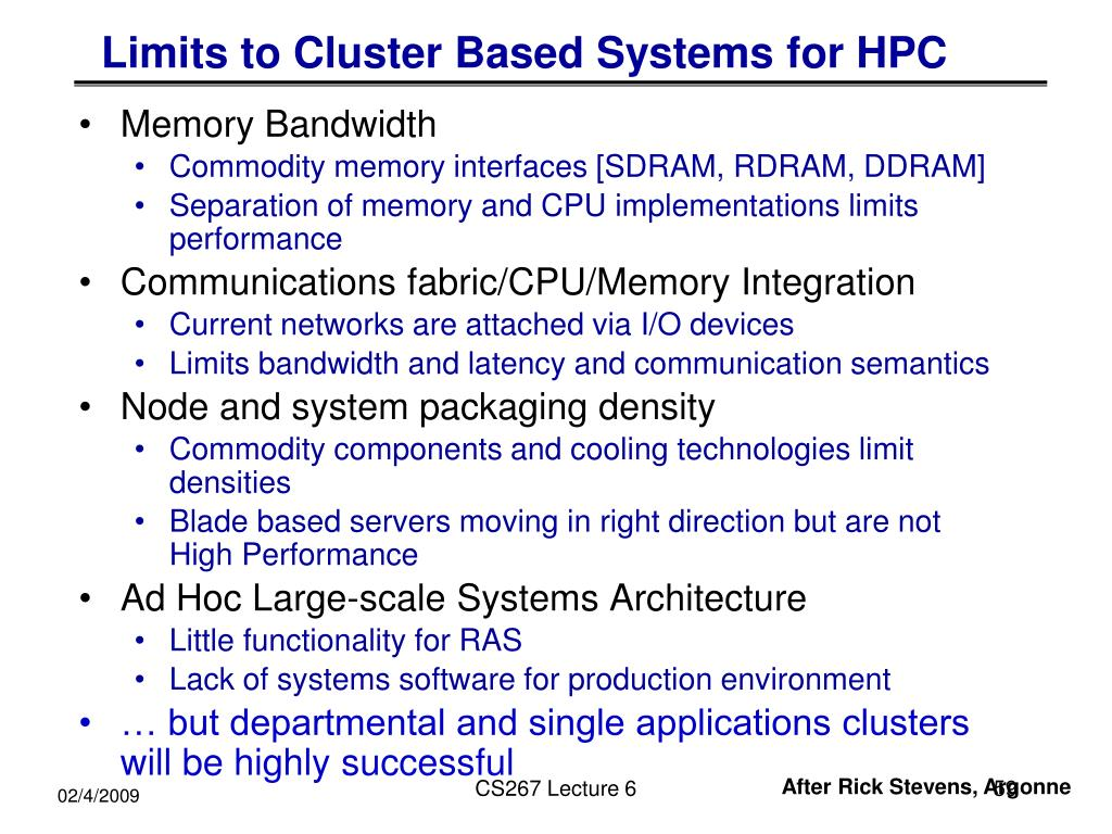 Limits to Cluster Based Systems for HPC
