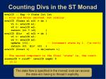 counting divs in the st monad