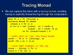 tracing monad