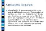 orthographic coding task