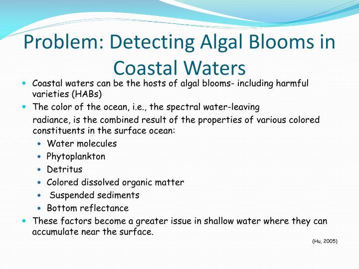 Problem: Detecting Algal Blooms in Coastal Waters