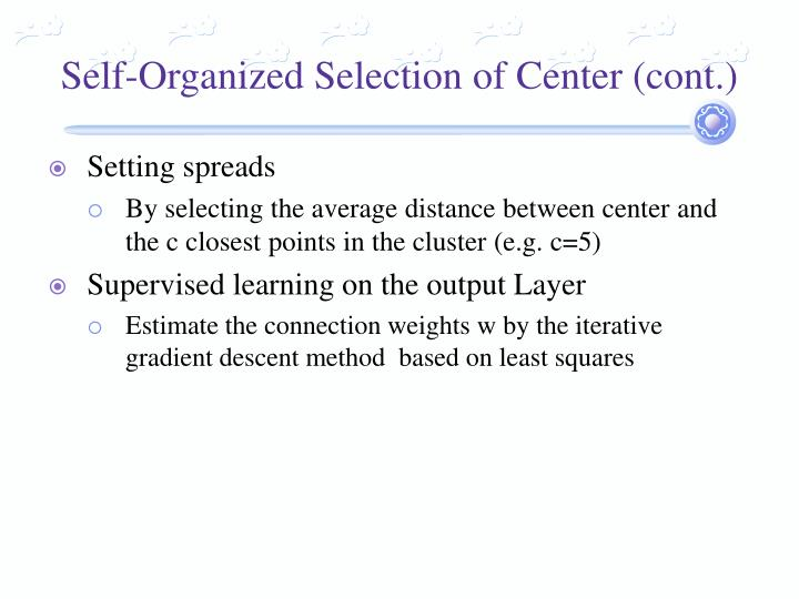 Self-Organized Selection of Center (cont.)