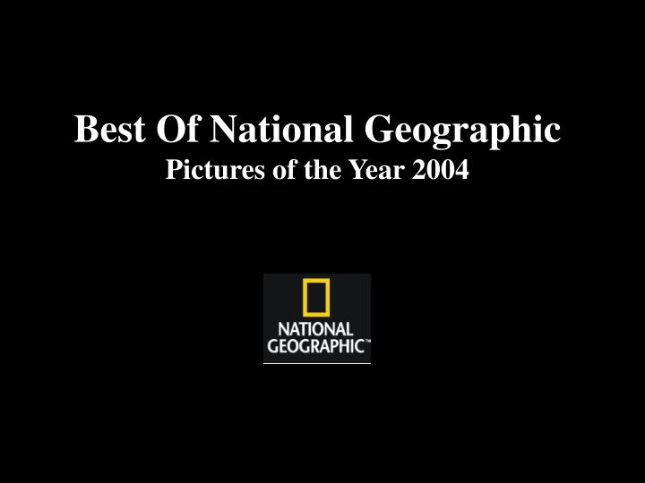 Best of national geographic pictures of the year 2004