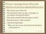 project management lifecycle objectives for the post implementation review