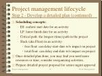 project management lifecycle step 2 develop a detailed plan continued17