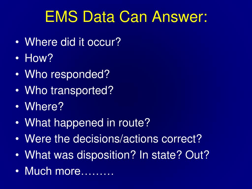 EMS Data Can Answer: