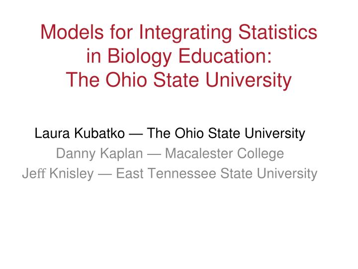 Models for integrating statistics in biology education the ohio state university