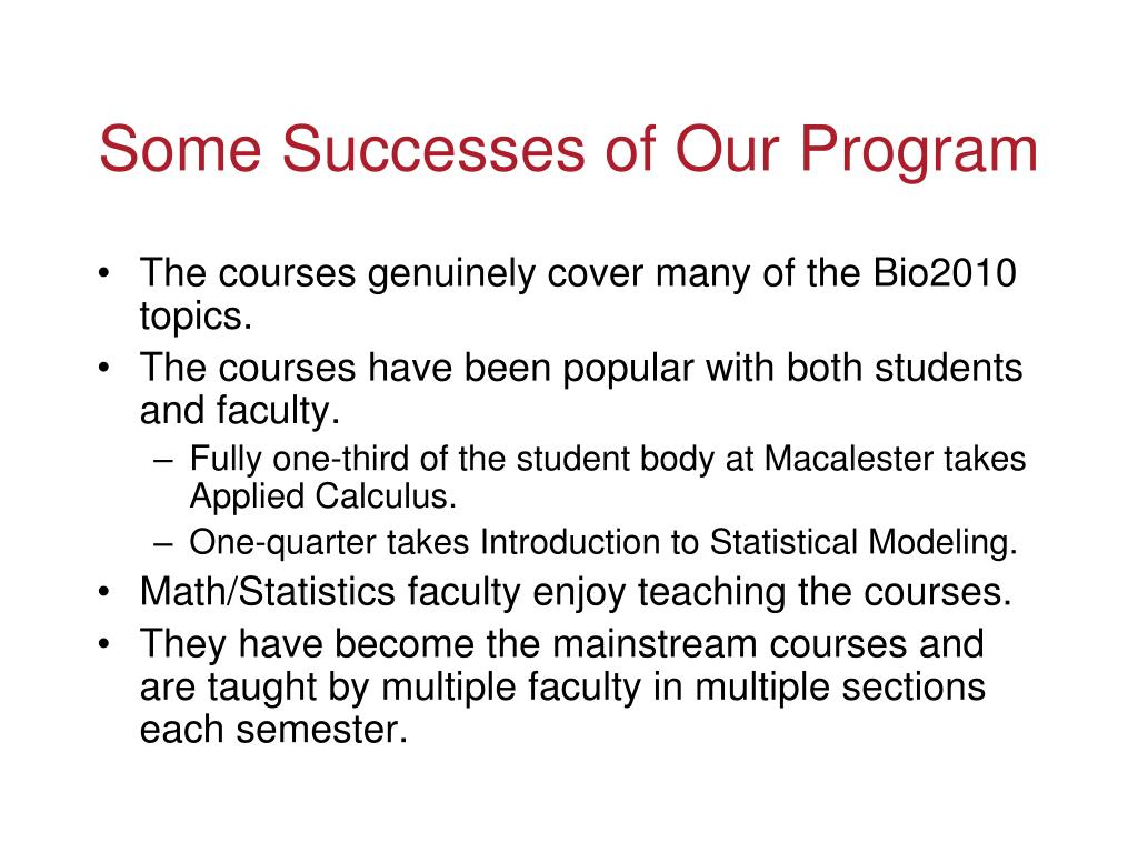 Some Successes of Our Program