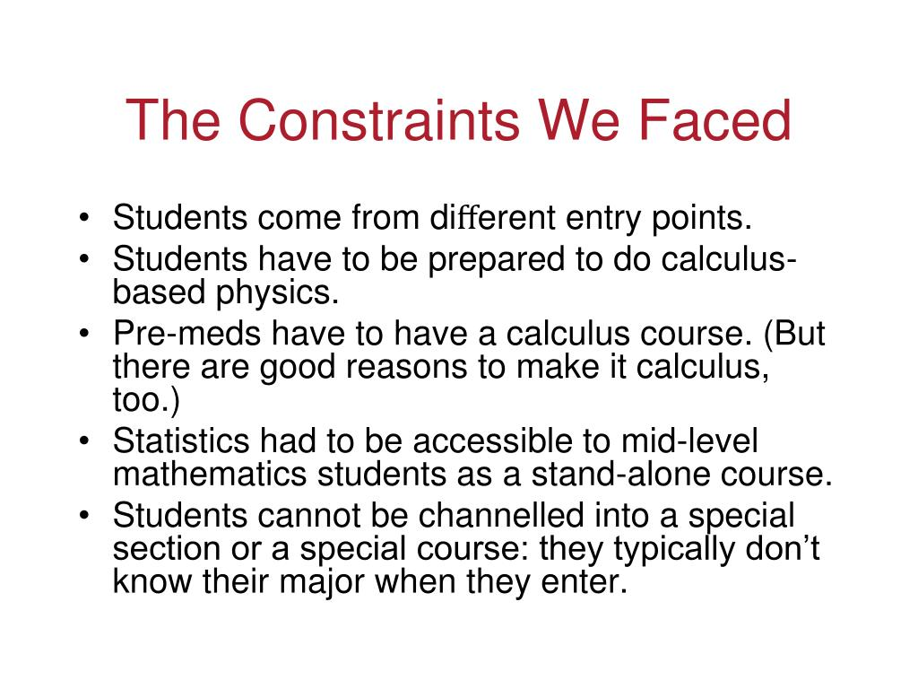 The Constraints We Faced