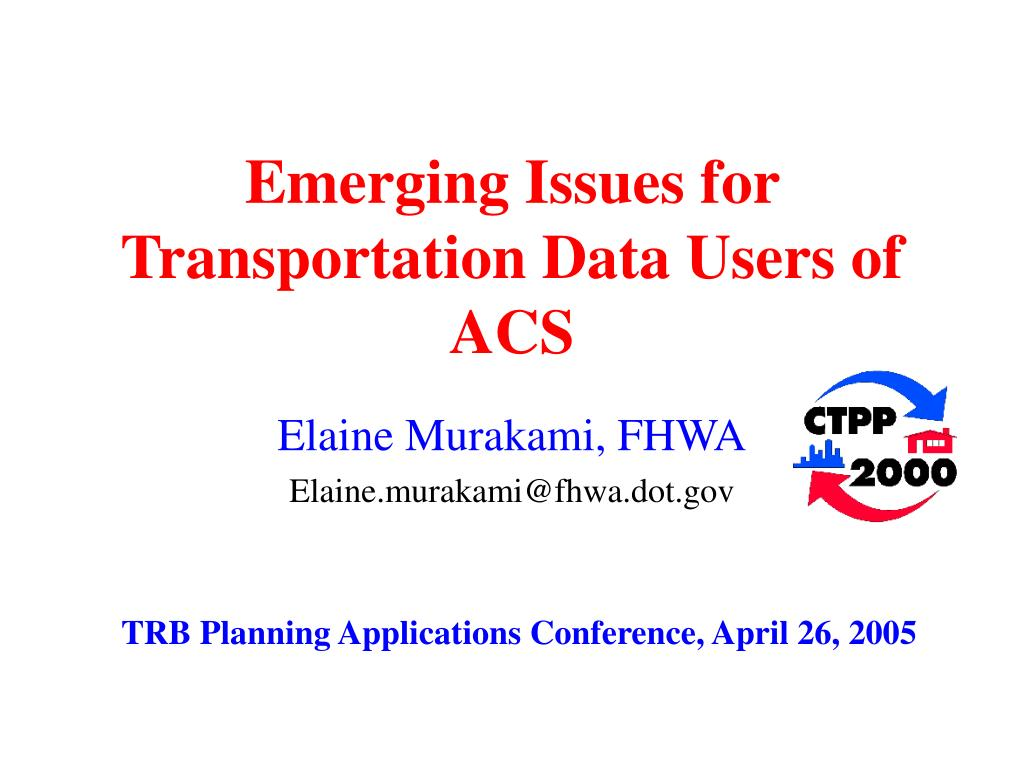 emerging issues for transportation data users of acs l.