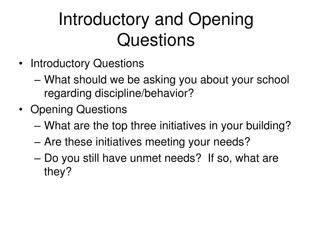 Introductory and Opening Questions