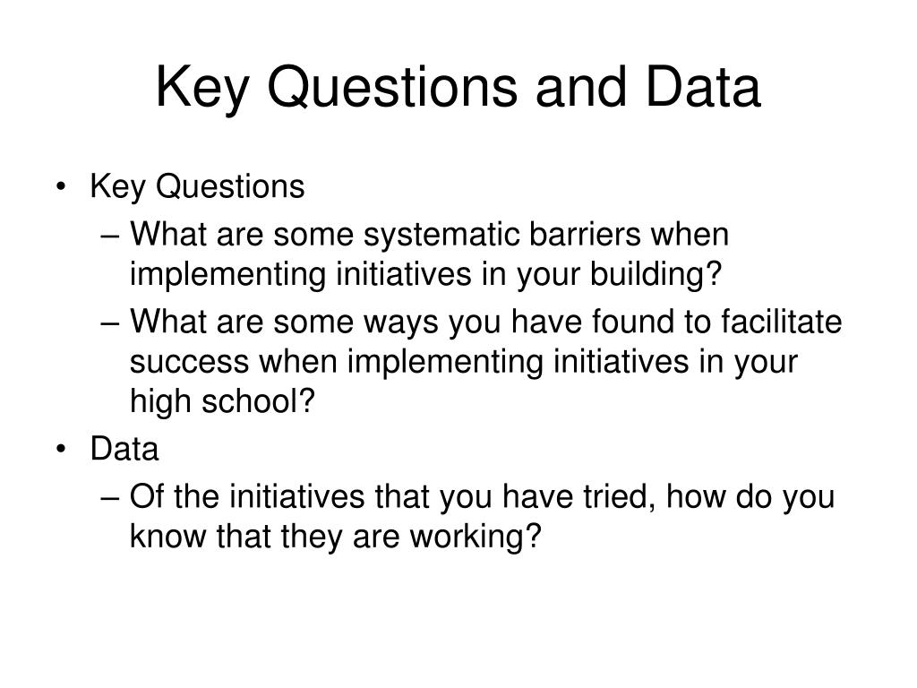 Key Questions and Data