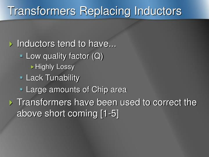 Transformers replacing inductors