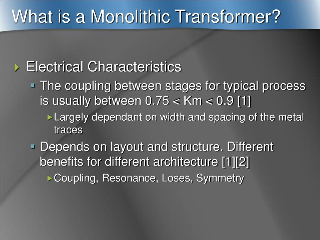What is a Monolithic Transformer?
