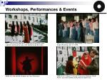 workshops performances events