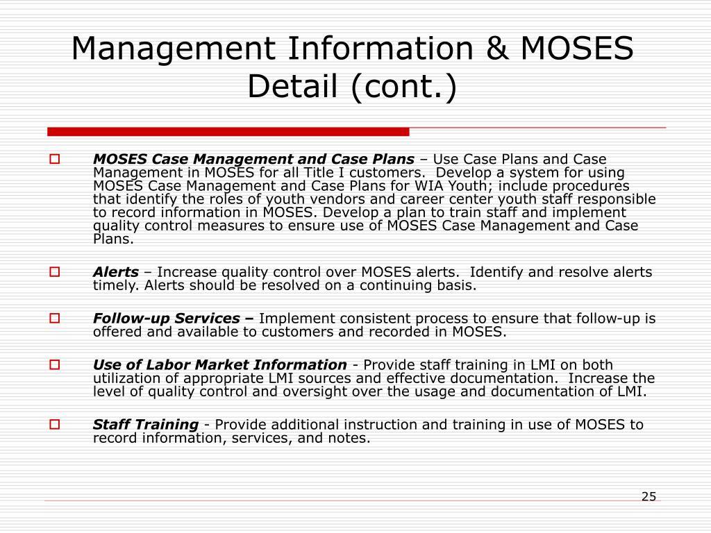 Management Information & MOSES Detail (cont.)