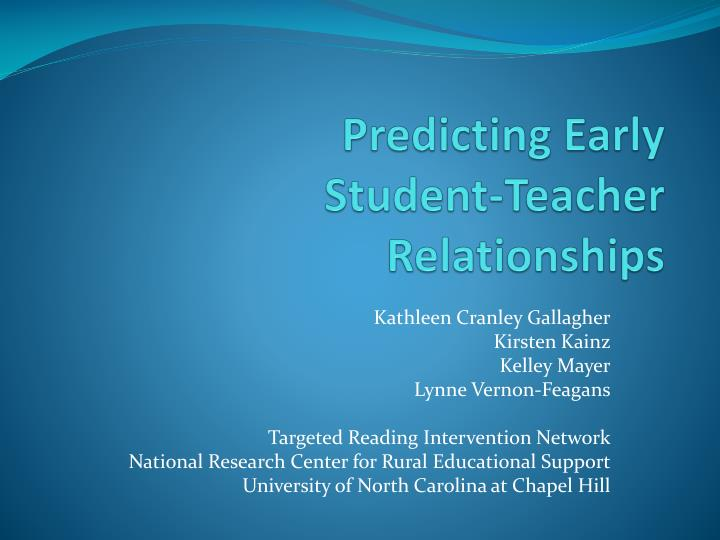 Predicting early student teacher relationships
