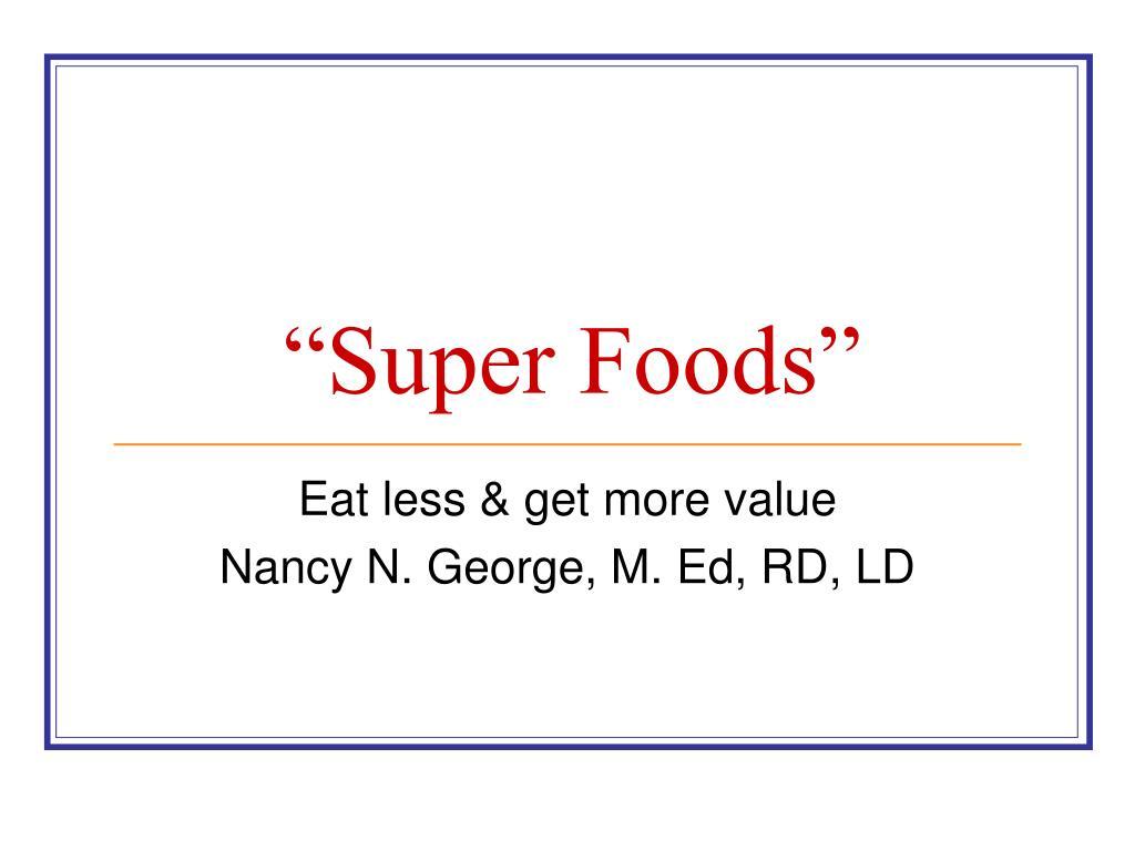 """""""Super Foods"""""""