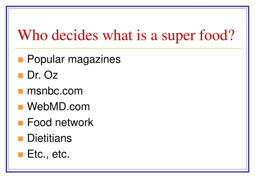 Who decides what is a super food?