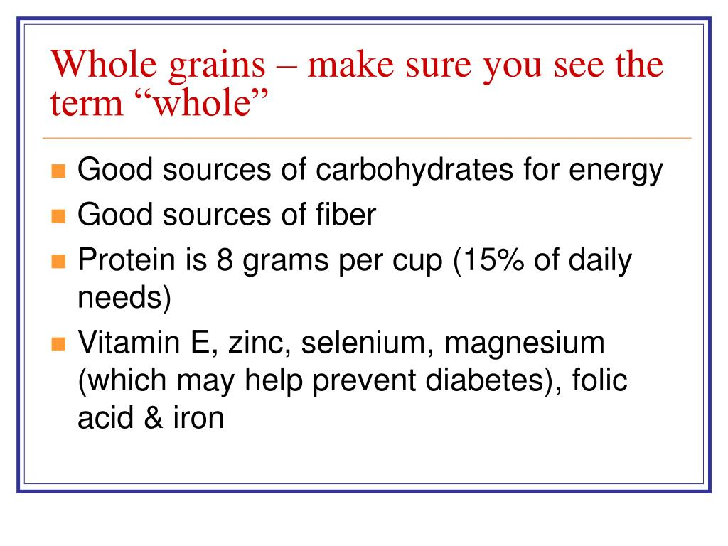 """Whole grains – make sure you see the term """"whole"""""""