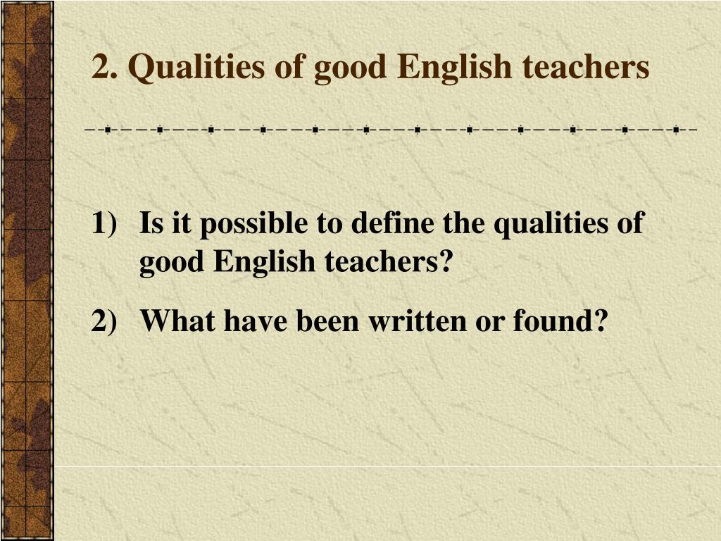 2. Qualities of good English teachers