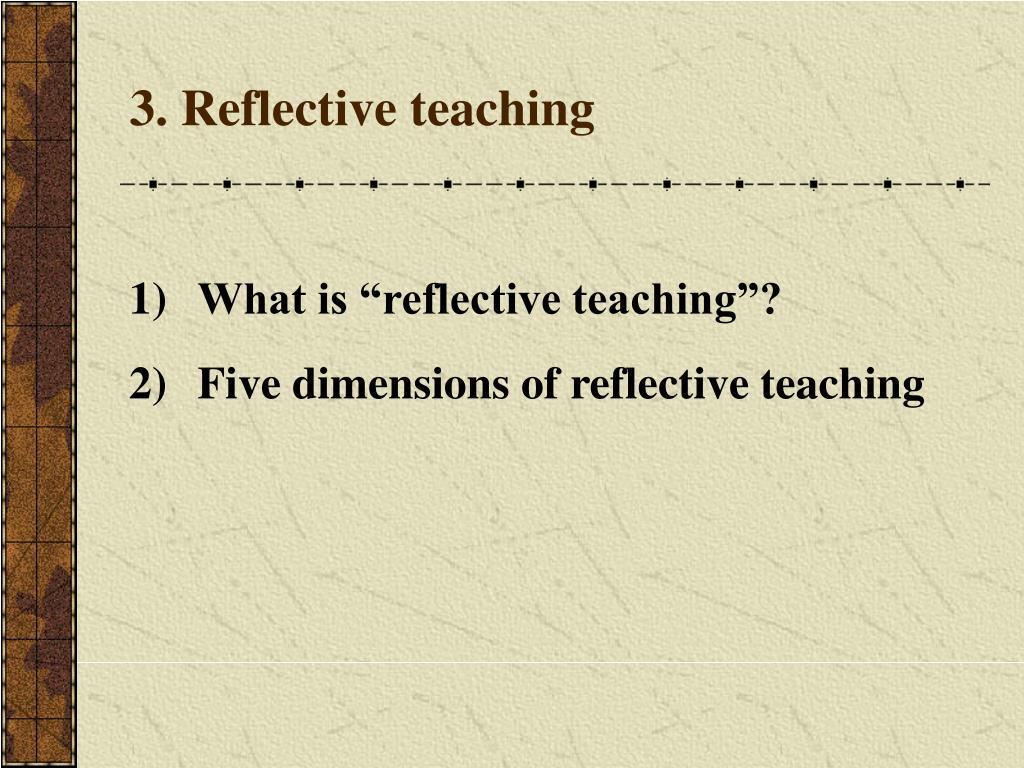 3. Reflective teaching