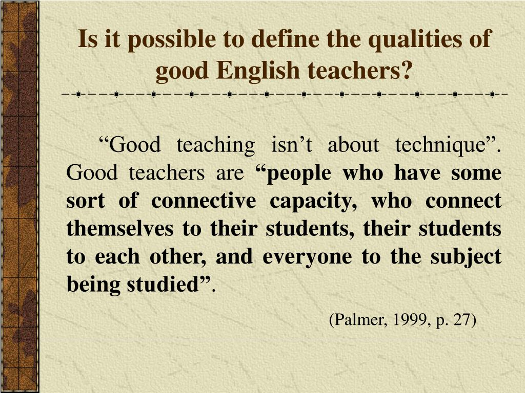 Is it possible to define the qualities of good English teachers?
