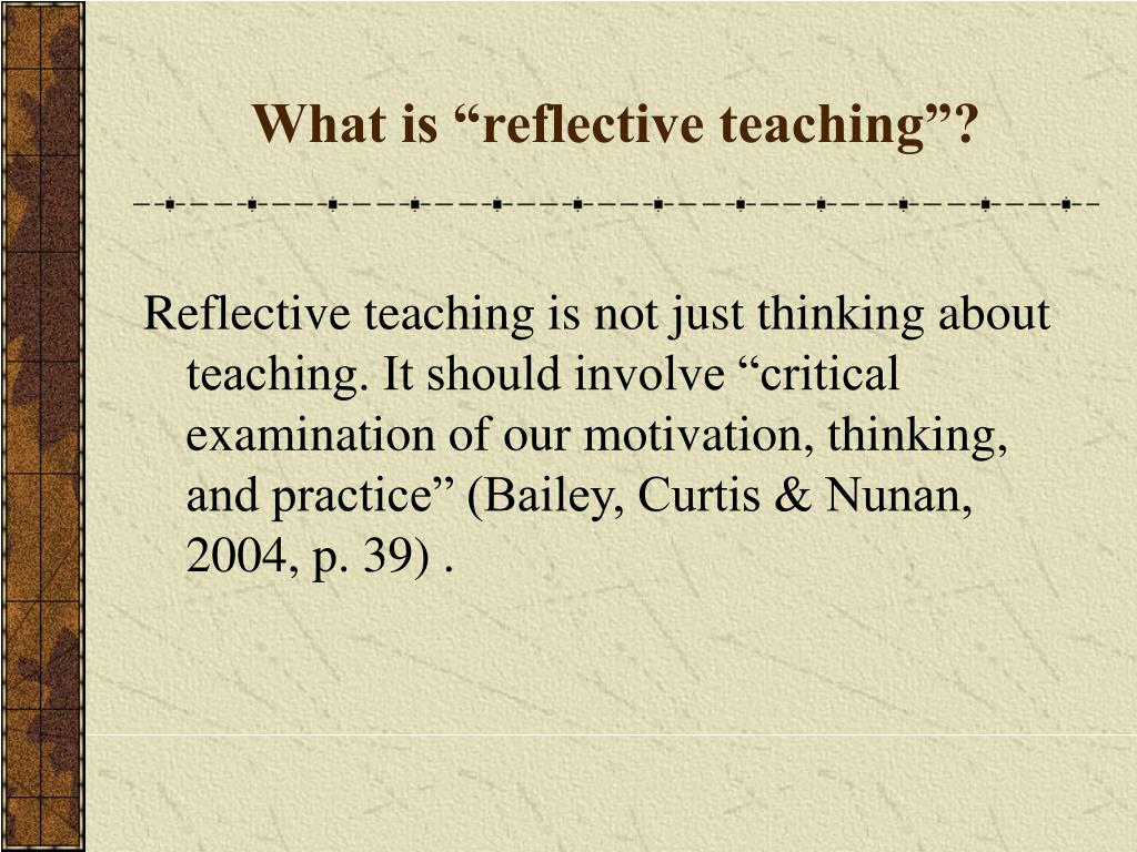 """What is """"reflective teaching""""?"""