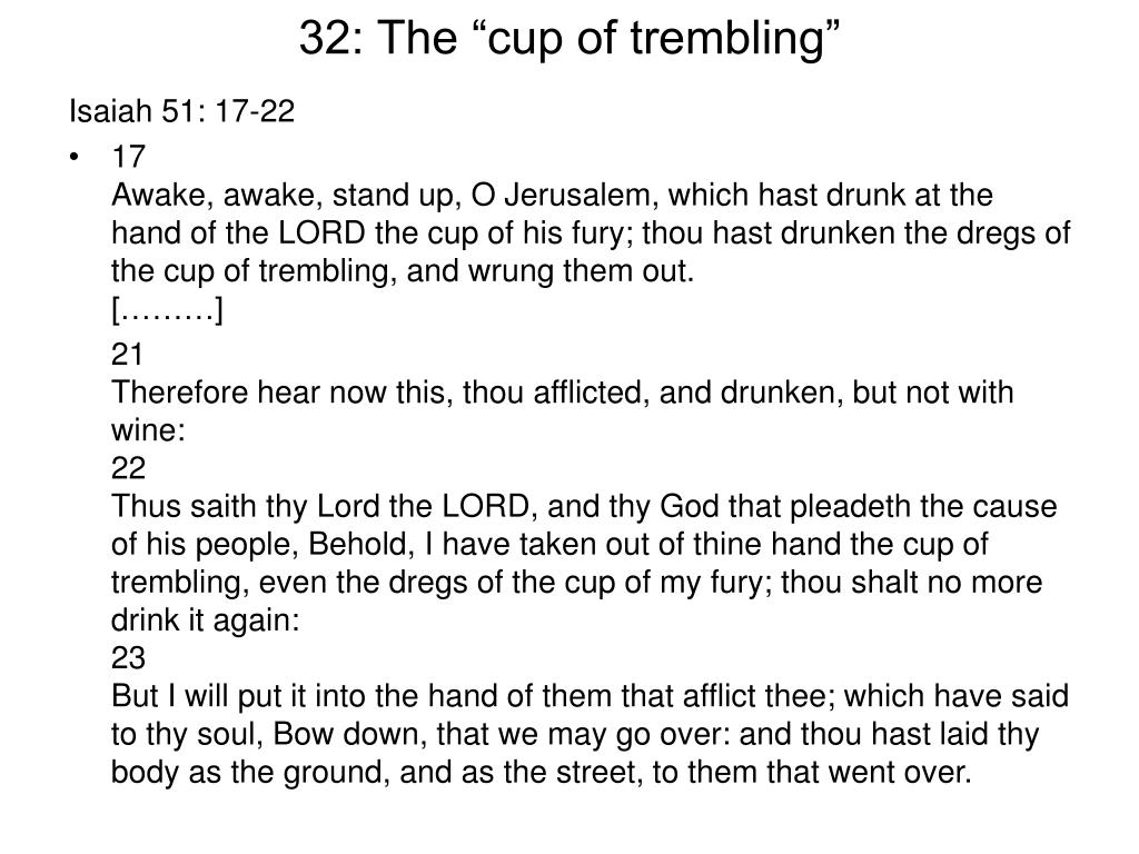 "32: The ""cup of trembling"""