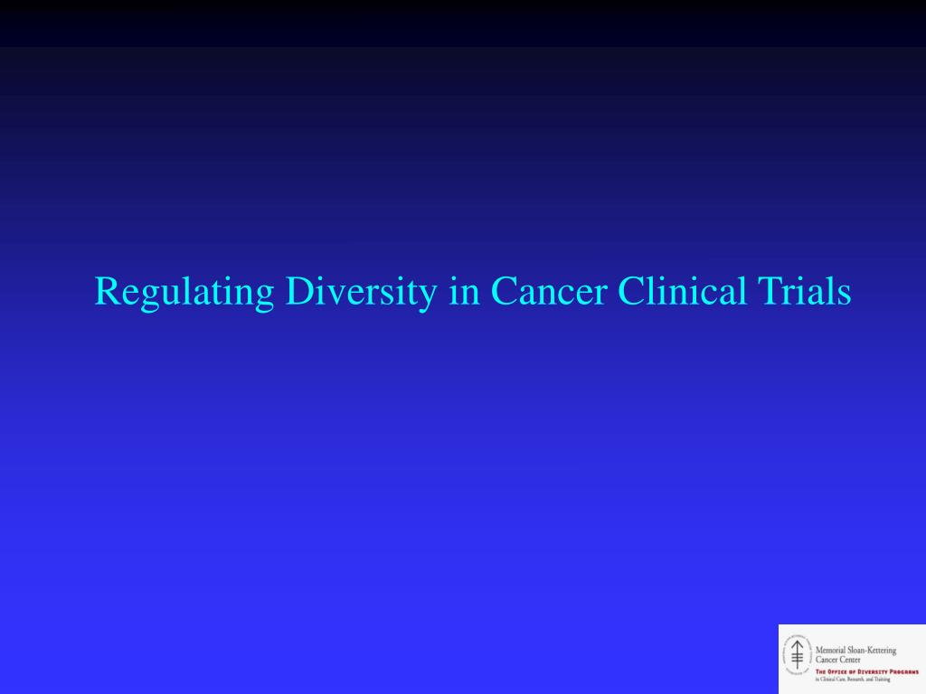 Regulating Diversity in Cancer Clinical Trials