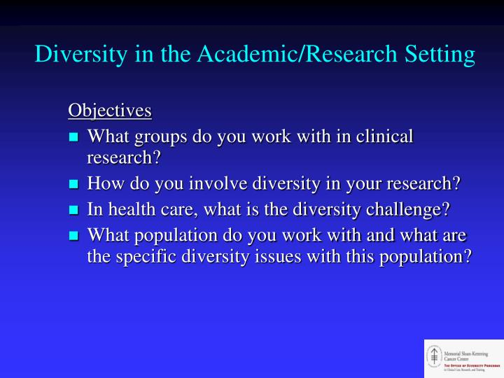 Diversity in the Academic/Research Setting