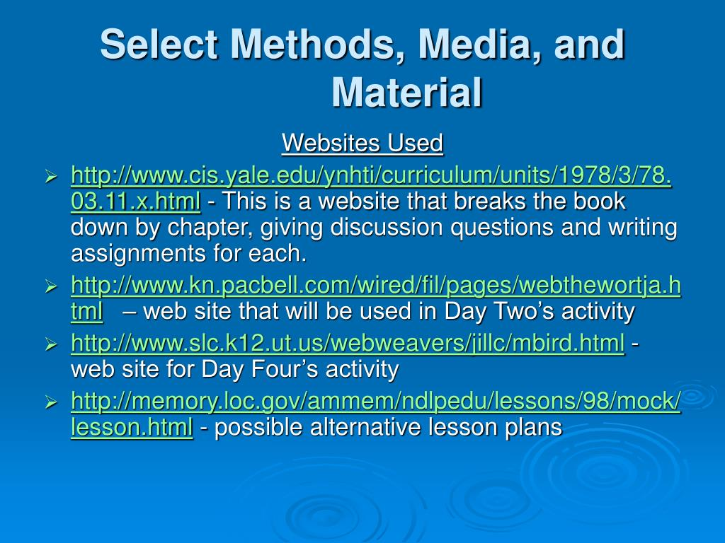 Select Methods, Media, and Material