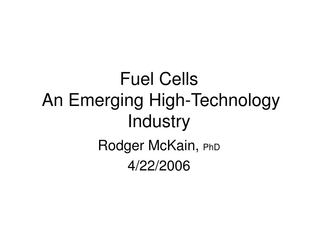 fuel cells an emerging high technology industry l.