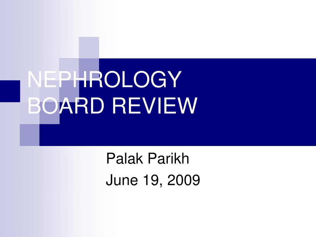 PPT - NEPHROLOGY BOARD REVIEW PowerPoint Presentation - ID