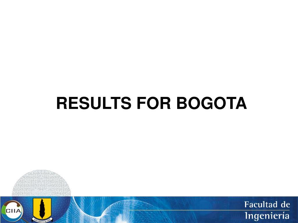RESULTS FOR BOGOTA