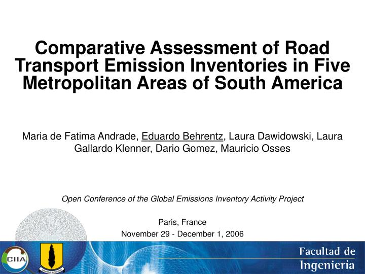 Comparative Assessment of Road Transport Emission Inventories in Five Metropolitan Areas of South Am...
