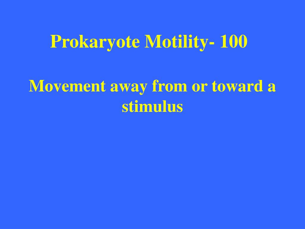 Prokaryote Motility- 100