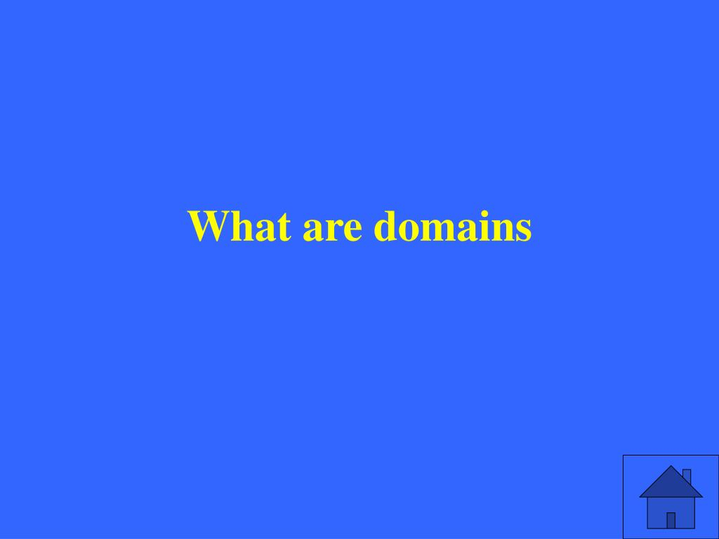 What are domains