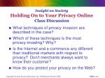 insight on society holding on to your privacy online class discussion