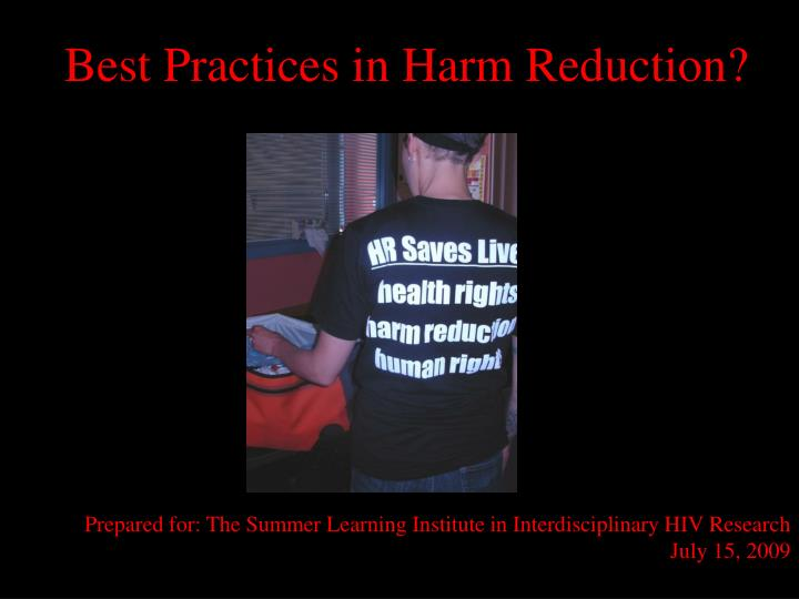 Best practices in harm reduction