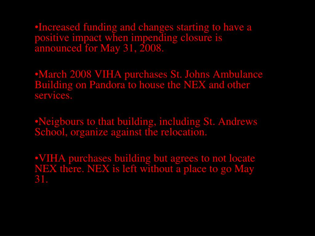 Increased funding and changes starting to have a positive impact when impending closure is announced for May 31, 2008.
