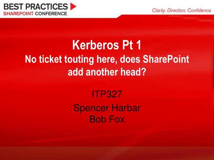 Kerberos pt 1 no ticket touting here does sharepoint add another head