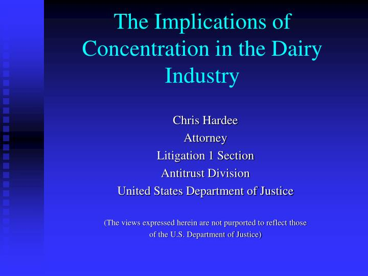 The implications of concentration in the dairy industry