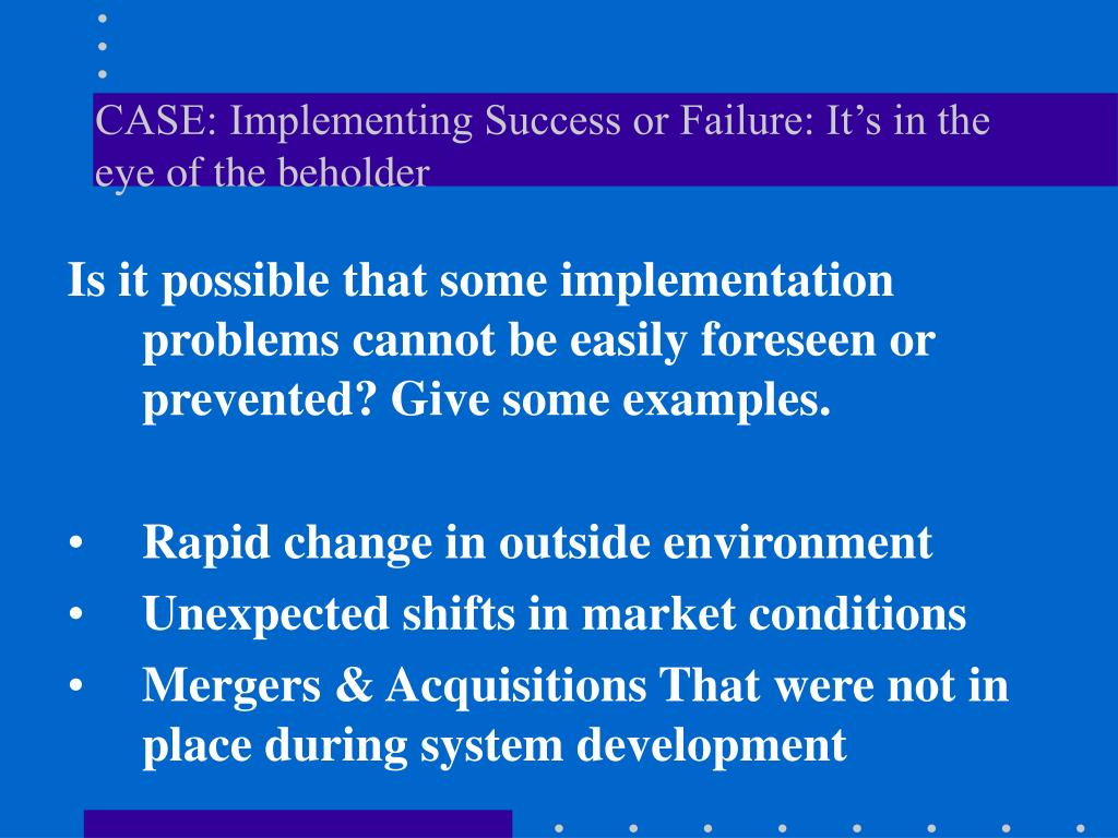 case implementing success or failure it s in the eye of the beholder l.