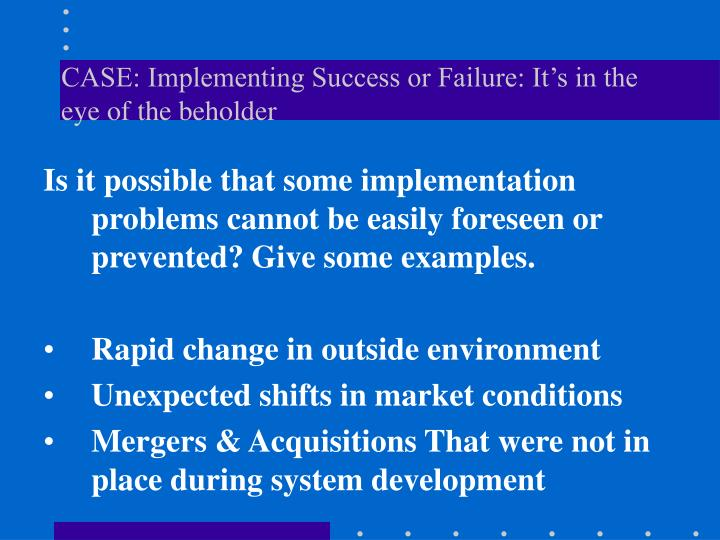 case implementing success or failure it s in the eye of the beholder n.