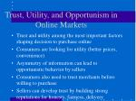 trust utility and opportunism in online markets