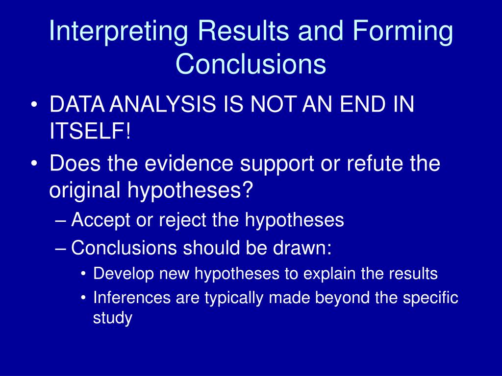 Interpreting Results and Forming Conclusions