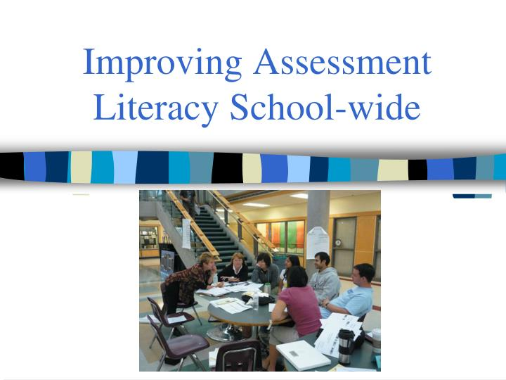 Improving assessment literacy school wide