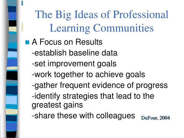 The Big Ideas of Professional Learning Communities