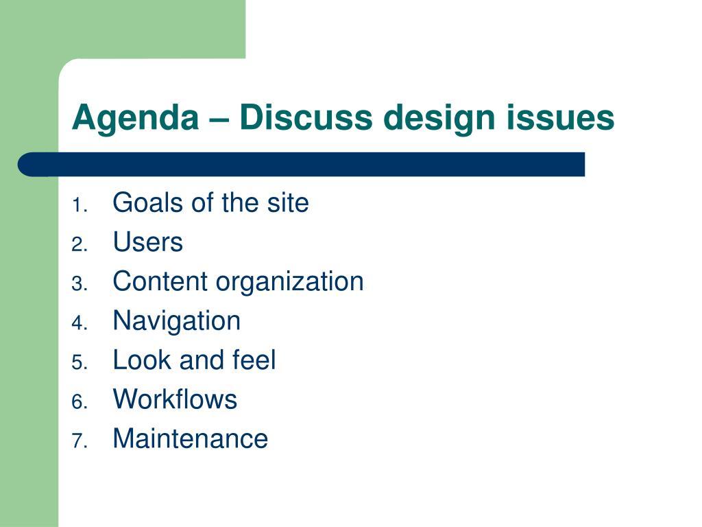 Agenda – Discuss design issues